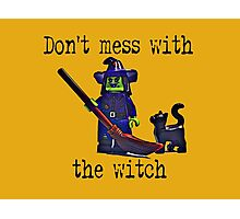 Don't mess with the Witch! Photographic Print