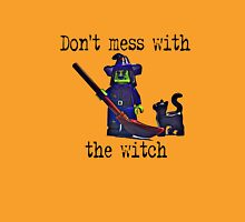 Don't mess with the Witch! Unisex T-Shirt