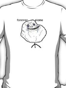Forever Alone meme T-Shirt