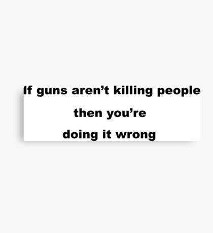Gun Slogan Canvas Print