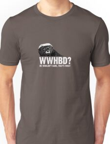WWHBD - white text Unisex T-Shirt