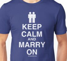 Keep Calm and Marry On (Marriage Equality) Unisex T-Shirt
