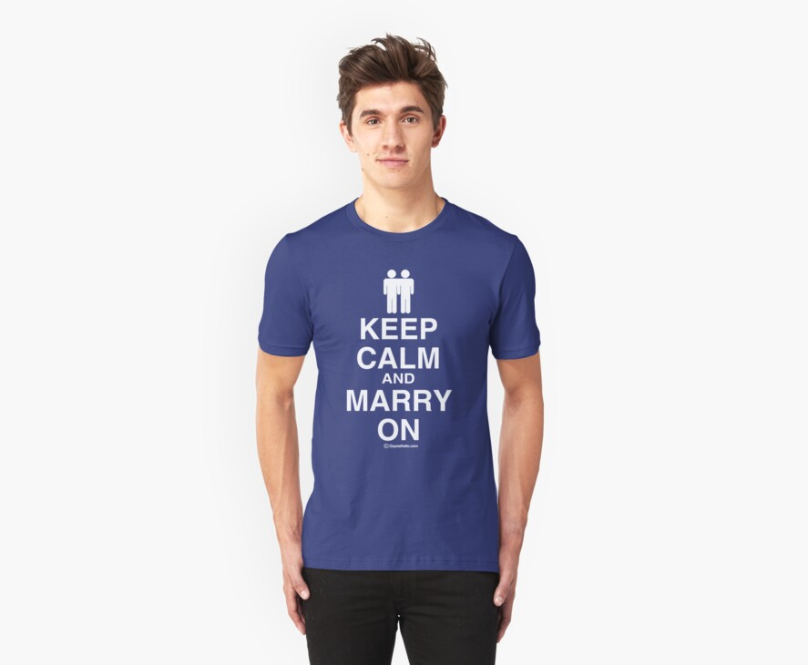 Keep Calm and Marry On (Marriage Equality) by Gayesthetic