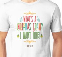 Buddy the Elf! What's a Christmas Gram? Unisex T-Shirt
