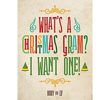 Buddy the Elf! What's a Christmas Gram? Photographic Print