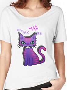 """Cheshire Cat """"We'er all mad here"""" Women's Relaxed Fit T-Shirt"""