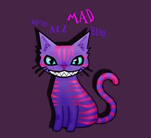 """Cheshire Cat """"We'er all mad here"""" Unisex T-Shirt"""