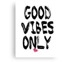 Typography Good Vibes Only Canvas Print