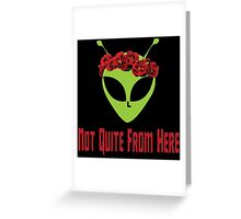 Not Quite From Here - Flower Crown - Alien Greeting Card