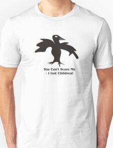 Black Scary Bird - You Can't Scare Me Unisex T-Shirt