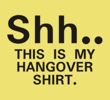 Shh...this is my hangover t-shirt (black) Kids Tee
