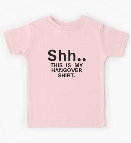 Shh...this is my hangover t-shirt (black) Kids Tee