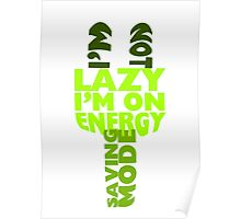 I'm On Energy Saving Mode Poster
