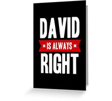 David is Always Right Greeting Card
