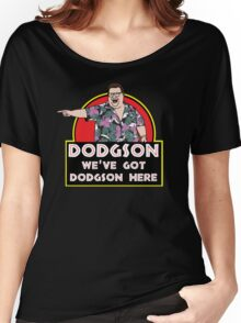 We've Got Dodgson Here Women's Relaxed Fit T-Shirt