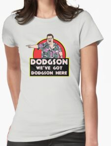 We've Got Dodgson Here Womens Fitted T-Shirt