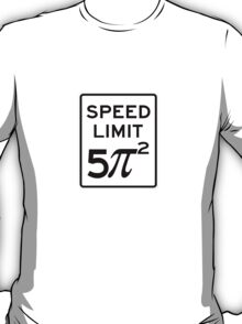 Speed Limit  5 Pi Squared T-Shirt