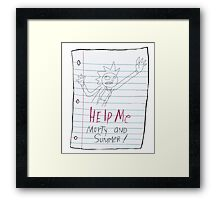 Rick and Morty-- Help Me Note Framed Print