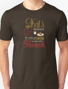 Wish I knew a little French Unisex T-Shirt