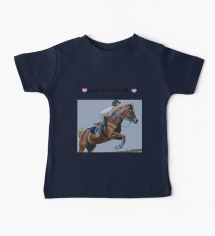 Just Get Over It! - Horse T-Shirt Baby Tee