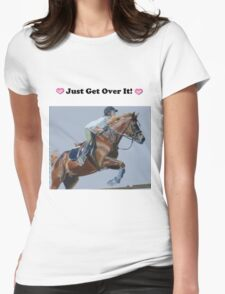 Just Get Over It! - Horse T-Shirt Womens Fitted T-Shirt