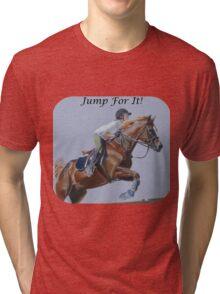 Jump For It! Horse T-Shirt Tri-blend T-Shirt