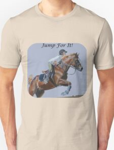 Jump For It! Horse T-Shirt Unisex T-Shirt