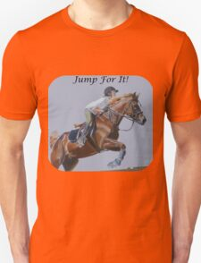 Jump For It! Horse T-Shirt Unisex T-Shirt