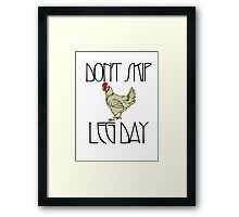 Don't skip leg day Framed Print