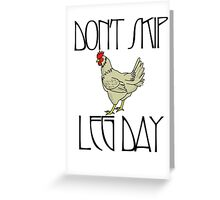 Don't skip leg day Greeting Card