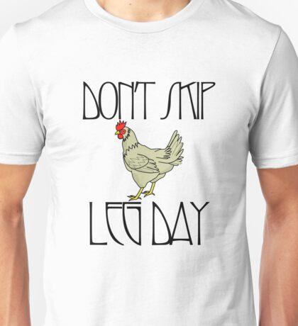 Don't skip leg day Unisex T-Shirt