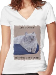 Life is Hard! It's Time For a Nap! Himalayan Cat T-Shirt Women's Fitted V-Neck T-Shirt