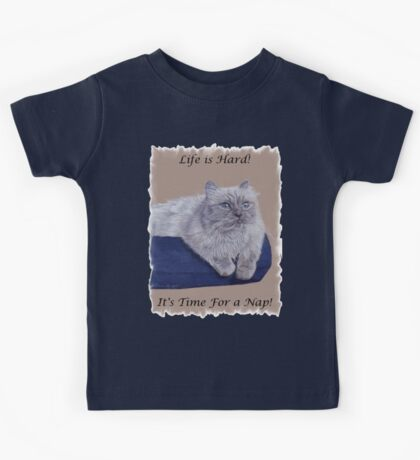 Life is Hard! It's Time For a Nap! Himalayan Cat T-Shirt Kids Tee