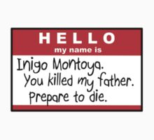 Hello my name is: Inigo Montoya