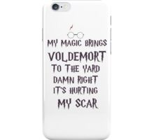 my magic brings voldemort to the yard iPhone Case/Skin