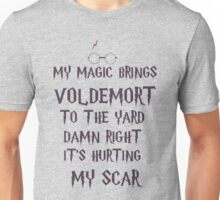 my magic brings voldemort to the yard Unisex T-Shirt