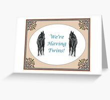 We're Having Twins - Two Foals Greeting Card Greeting Card