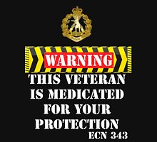 Warning-This veteran is medicated for your protection  Unisex T-Shirt
