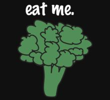 eat me. (broccoli) <white text> by JoyVick