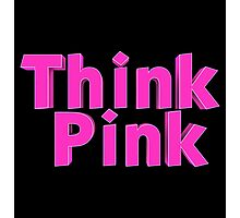Think Pink Photographic Print