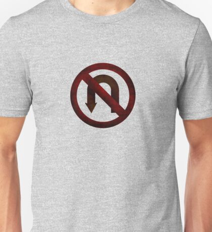 No U-Turn Unisex T-Shirt