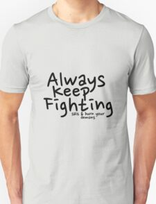 Always Keep Fighting salt and burn your demons T-Shirt