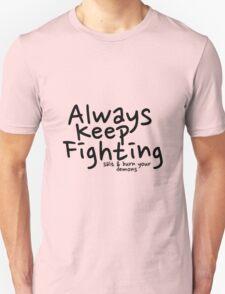 Always Keep Fighting salt and burn your demons T-Shirt