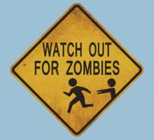 Watch Out For Zombies by bungeecow