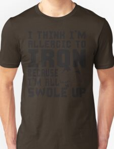 Allergic To Iron (Gym Humor) T-Shirt