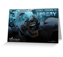 Don't Drown In Misery  Greeting Card