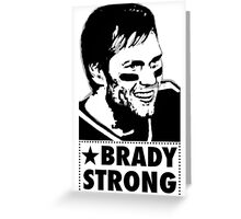 "Tom Brady is ""BRADY STRONG""  Greeting Card"