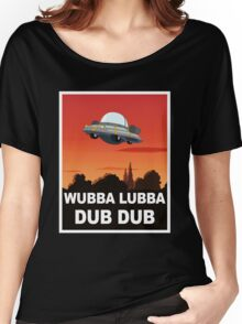 I want to Wubba Lubba Dub Dub Women's Relaxed Fit T-Shirt