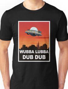 I want to Wubba Lubba Dub Dub Unisex T-Shirt