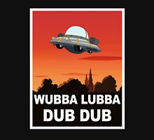 I want to Wubba Lubba Dub Dub Unisex T-Shirt
